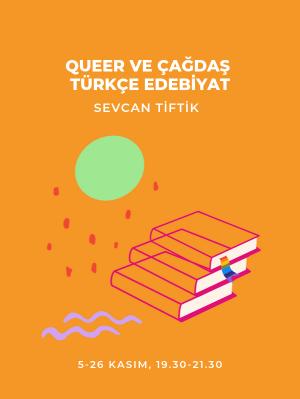 Queer ve Çağdaş Türkçe Edebiyat Atölyesi - Sevcan Tiftik