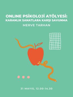 Online Psikoloji Atölyesi; Karanlık Sanatlara Karşı Savunma - Merve Tarhan