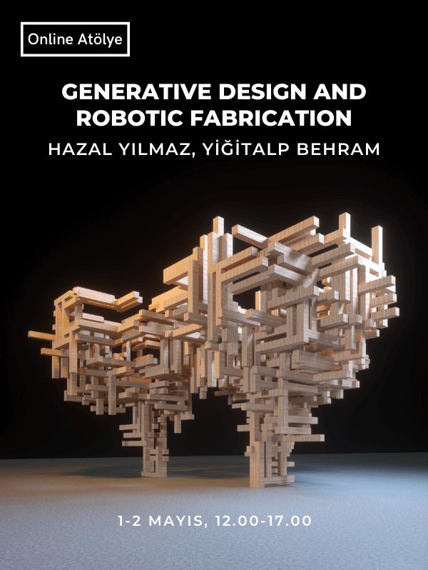 Generative Design and Robotic Fabrication